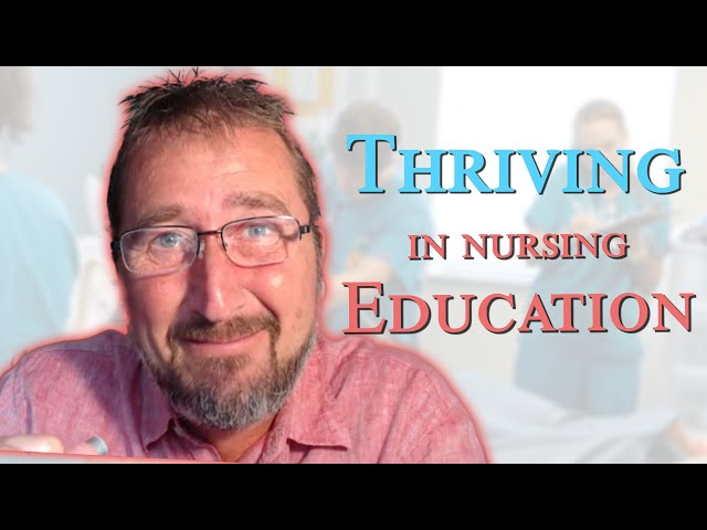 How to THRIVE not just Survive Nursing Education!