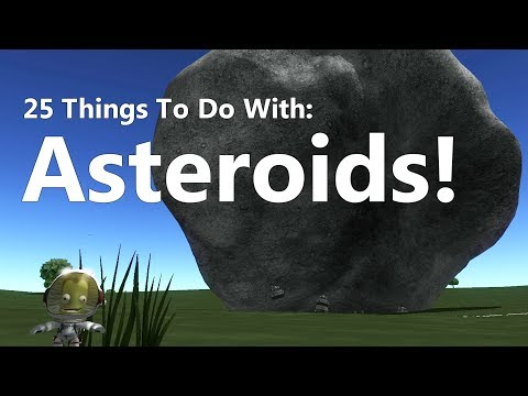 Kerbal Space Program: 25 Things To Do With Asteroids |