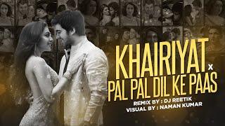 Khairiyat x Pal Pal Dil Ke Paas | Remix | DJ REETIK | Arijit Singh | Sushant Singh Rajput | Shraddha