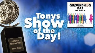 Groundhog Day – Tony Awards Show of the Day
