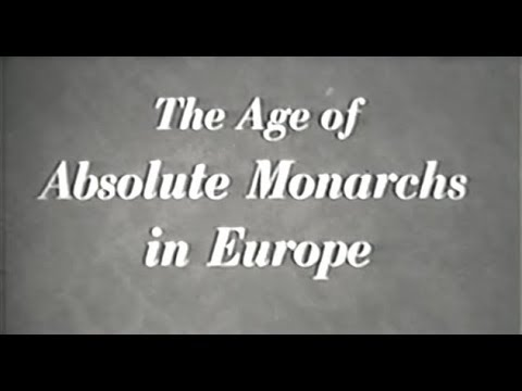 The Age of Absolute Monarchs in Europe