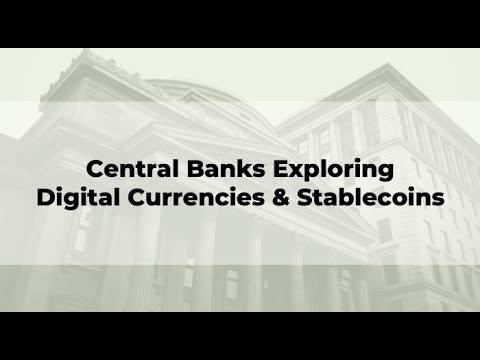 Central Banks Exploring Digital Currencies & Stablecoins 10/21/2020