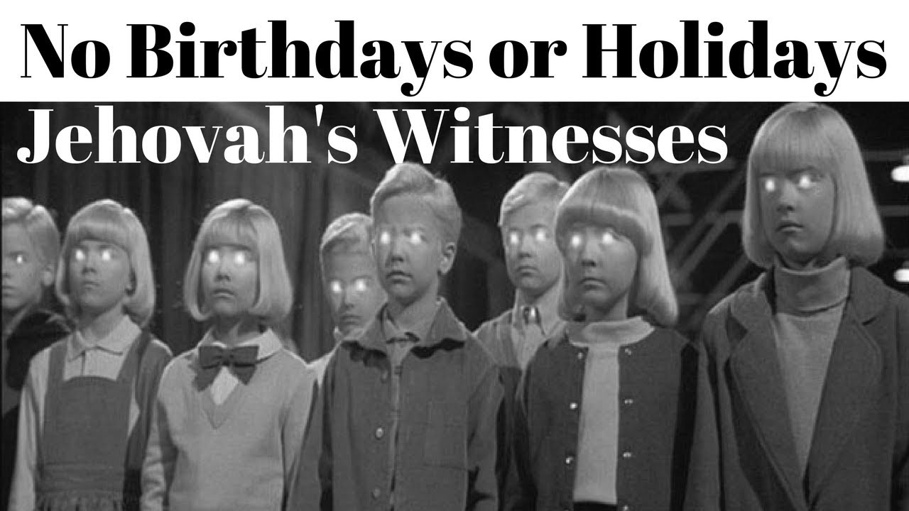 Jehovah's Witnesses and Birthdays/Holidays | Ex JW Escaping the Cult