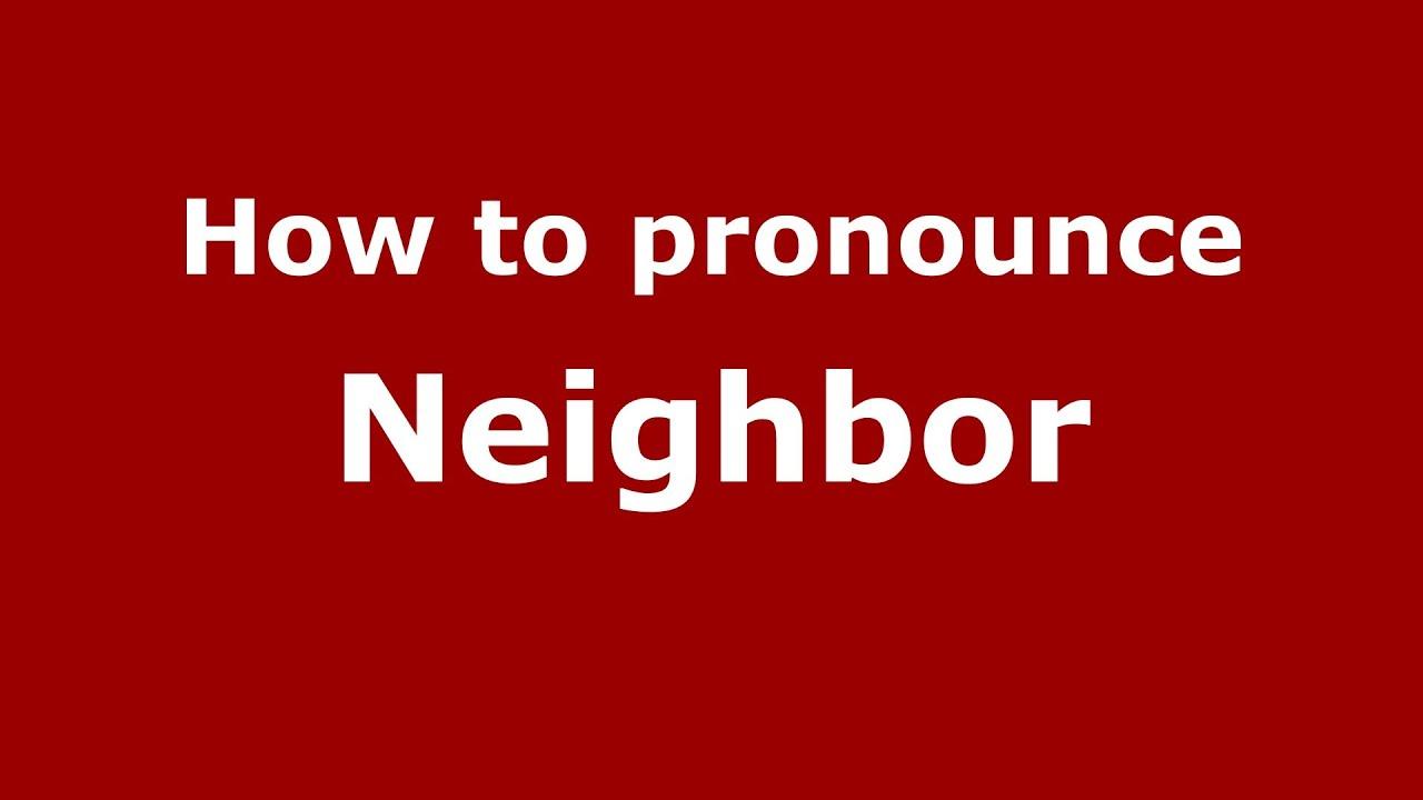 How to Pronounce Neighbor - PronounceNames.com