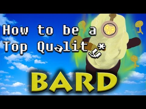 How To Be A Top Quality Bard