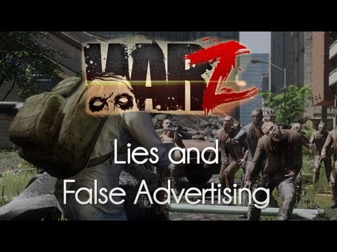 The War Z — Lies and False Advertising!