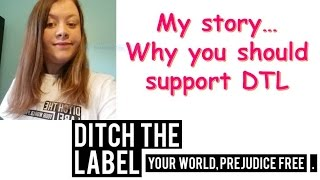 My Experiences-Why I'm supporting Ditch the Label|Emma O'Neill