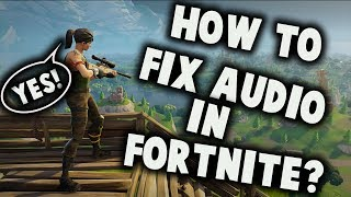 How to Fix ALL Fortnite Voice Chat Audio / Microphone Bug - PC 2019