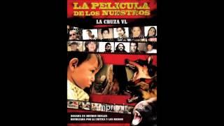 LA PELICULA DE LOS NUESTROS (2016) - La Cruza VL