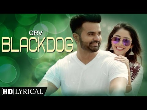 New Punjabi Songs 2016 | Blackdog | Lyrical Video | GRV | Latest Punjabi Songs 2016