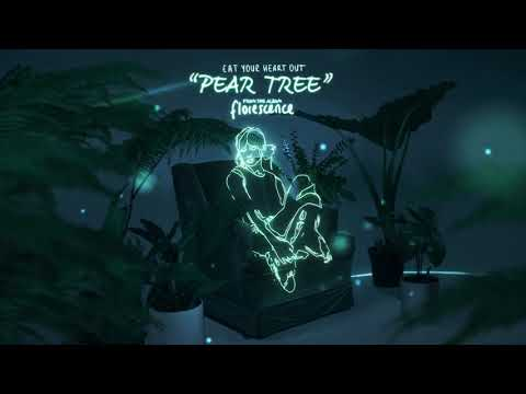 Eat Your Heart Out -  Pear Tree (Audio) Mp3