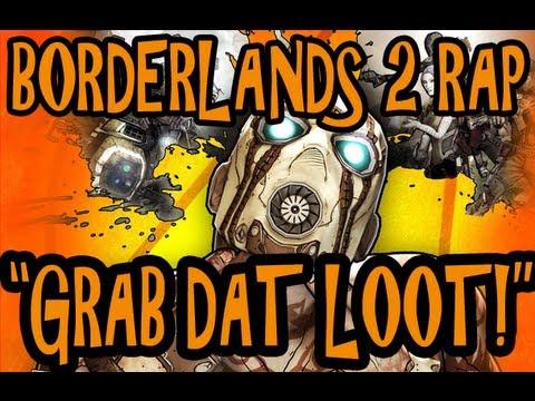 """""""Grab Dat Loot!"""" Borderlands 2 Rap by JT Music"""