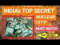 "🔴 TOP SECRET: The ""NUCLEAR CITY"" You Never Knew Existed!! The New Indian Nuclear Programme"