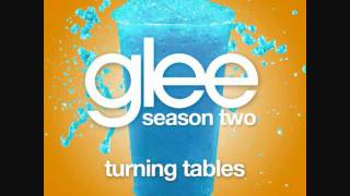 Glee - Turning Tables(Lyrics in Description)