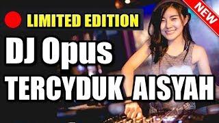 DJ Opus TERCYDUK AISYAH LAGU TIK TOK TERBARU REMIX ORIGINAL 2019
