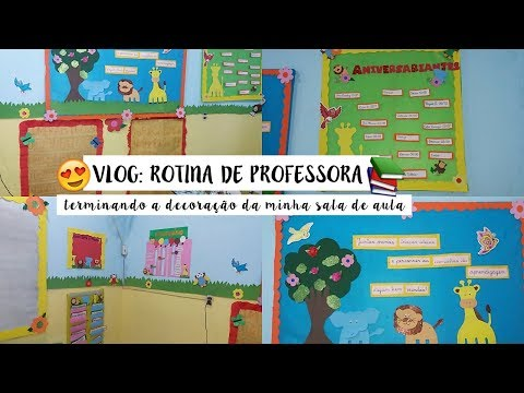 MINHA ROTINA NO TRABALHO : Decorando minha sala de aula | Depois que Casei