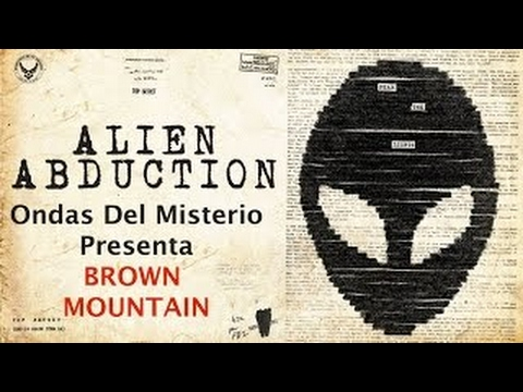 BROWN MOUNTAIN, ALIEN ABDUCTION - 2017 - YouTube