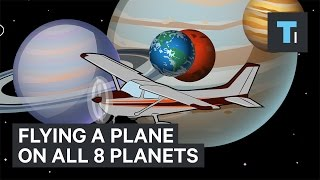What would happen if you flew an airplane on all 8 planets