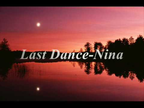 Last Dance- Nina