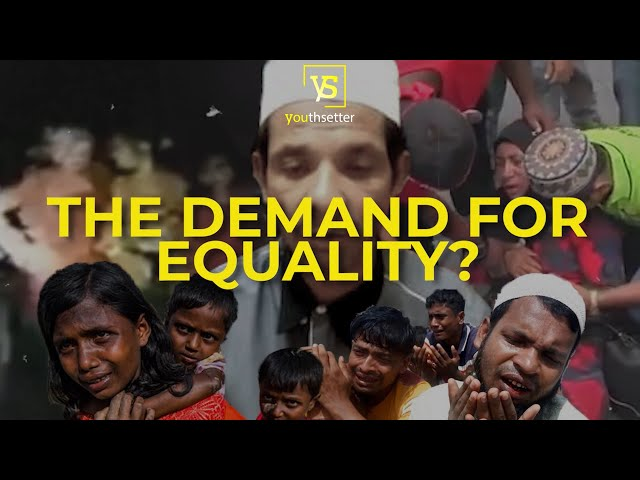 Demand for equality? Listen to Rohingya's thought