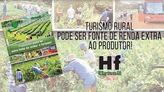 HF em Vídeo: Turismo Rural, sinônimo de renda extra ao produtor!
