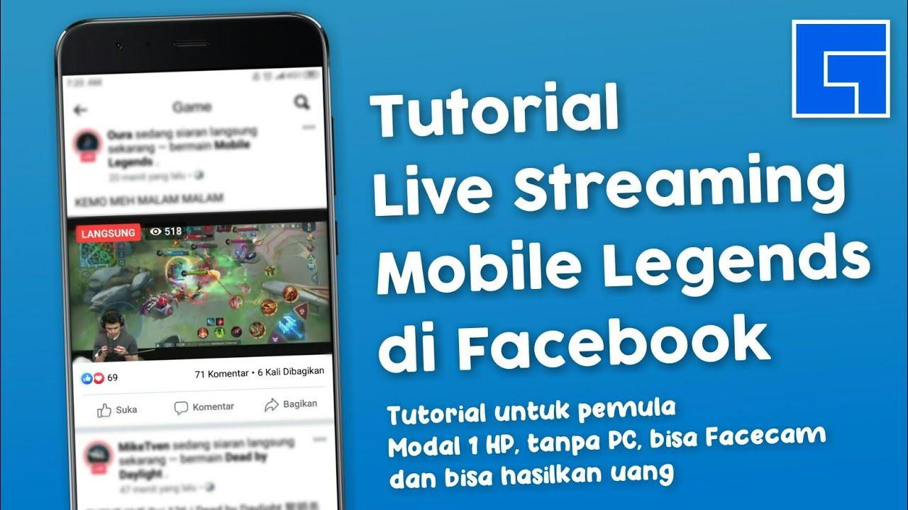 Cara Live Streaming Mobile Legends Di Facebook Gaming Modal 1 Handphone Dan Tanpa Pc Youtube