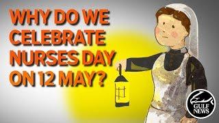 Why we celebrate nurses day on 12 May?