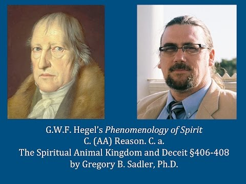 Half Hour Hegel: Phenomenology of Spirit (Reason - The Spiritual Animal Kingdom, sec. 406-408)