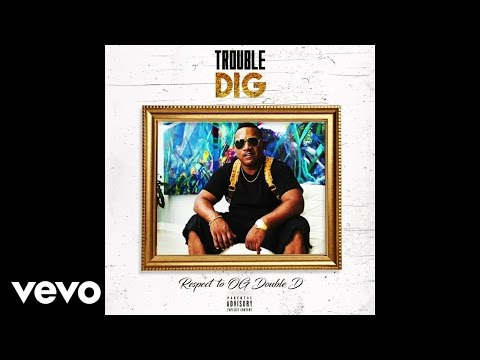 Trouble - Dig