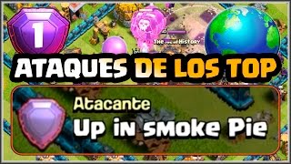 🔥🌎ATAQUE DE LOS TOP 🌎🔥- UP IN SMOKE PIE - MEJOR DEL MUNDO - Clash of Clans - Español - CoC