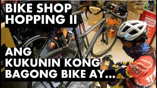 Bikeshop Hopping 2  - Ang Kukunin Kong Bagong Bike ay...
