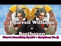 Theres Something Special (Despicable Me 3) REMIX Symphony No. 3 | Pharrell Williams + Beethoven