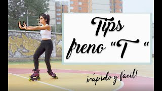 ¡Frena en patines! / FRENO EN T / Stop in roller skates!