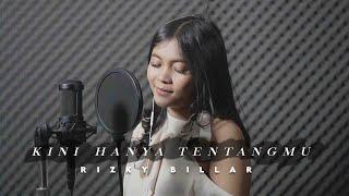Download lagu KINI HANYA TENTANGMU - RIZKY BILLAR [LIRIK]   MILEA PUTI COVER