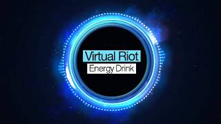 Virtual Riot   Energy Drink Electro House