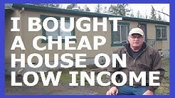 I BOUGHT A CHEAP HOUSE ON LOW INCOME