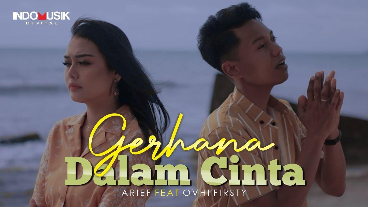 Download Arief & Ovhi Firsty - GERHANA DALAM CINTA     Lagu Pop Melayu Terbaru