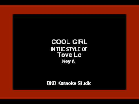 Cool Girl (In The Style Of Tove Lo (Karaoke With Lyrics)