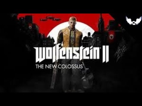 WOLFENSTEIN II : THE NEW COLLOSUS - EP 1: LE RETOUR D'UNE SAGA MYTHIQUE !!!