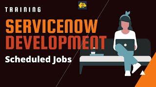 #15 ServiceNow Developer Training | Scheduled Jobs