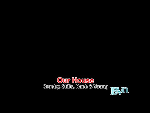 Our House - Crosby, Stills, Nash & Young karaoke
