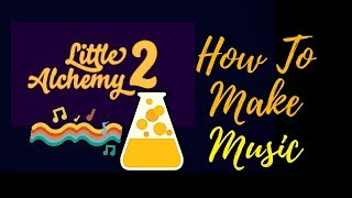 Little Alchemy 2-How To Make Music Cheats & Hints