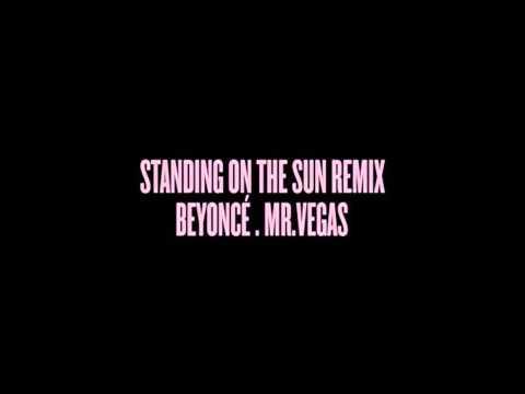 Beyoncé - Standing on the sun ft Mr Vegas ( Platinium Edition )