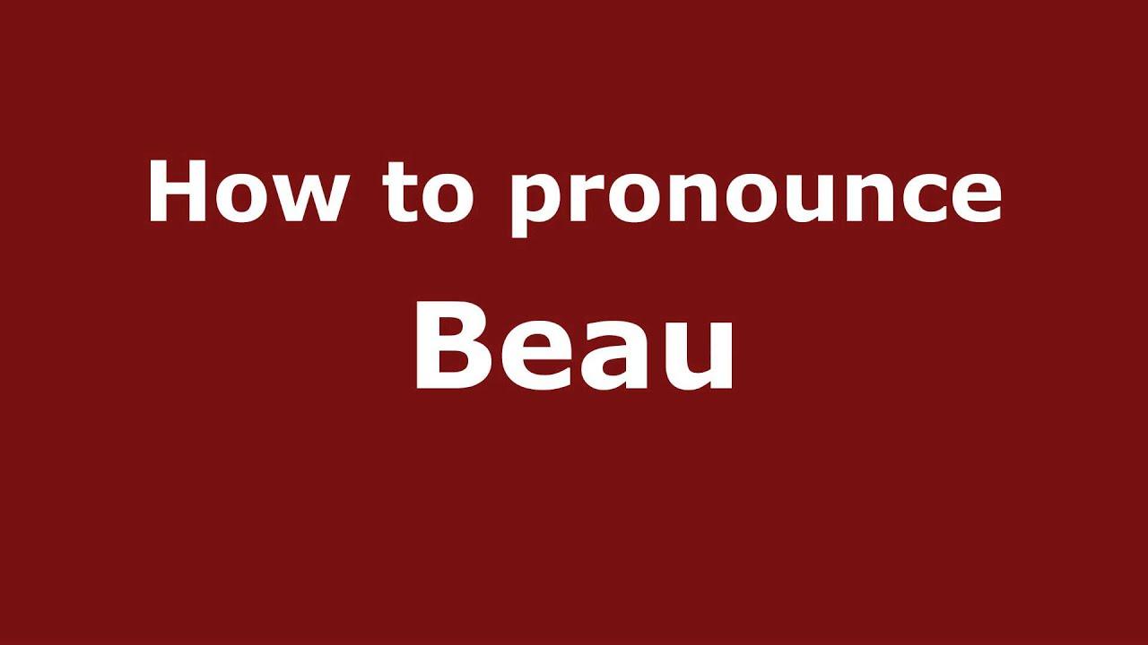 How To Pronounce Beau Pronouncenames Com Youtube