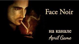 Face Noir #4 *Племянник Зорро* (прохождение / летсплей)