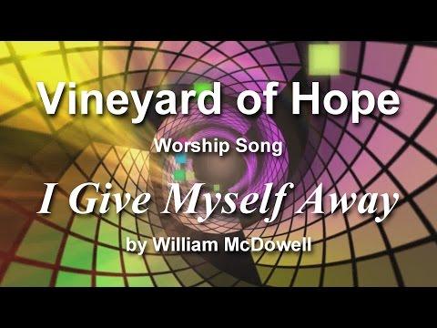 I Give Myself Away, Worship Song