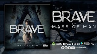 Download lagu Mass of Man - Brave  (Lyric Video)