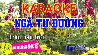Ngã Tư Đường Karaoke    Beat Chuẩn