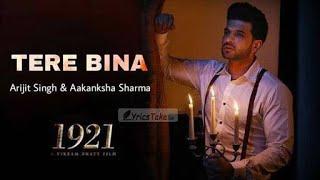 Tere bina - Arijit Singh Full Song | 1921 | Zareen Khan & Karan kundra | Lyrical Video