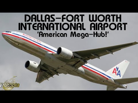 DALLAS-FORT WORTH INTERNATIONAL AIRPORT - American Mega-hub!